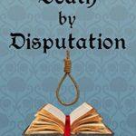 [PDF] [EPUB] Death by Disputation (Francis Bacon Mystery #2) Download