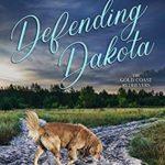 [PDF] [EPUB] Defending Dakota (Gold Coast Retrievers #13) Download