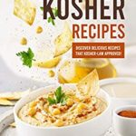 [PDF] [EPUB] Delicious Kosher Recipes: Discover Delicious Recipes That Kosher-Law Approved! Download