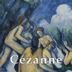 [PDF] [EPUB] Delphi Complete Paintings of Paul Cézanne (Illustrated) (Masters of Art Book 19) Download