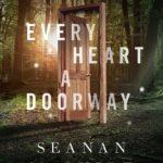 [PDF] [EPUB] Every Heart a Doorway (Wayward Children, #1) Download