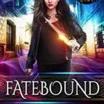 [PDF] [EPUB] Fatebound (Mortality Bound #1) Download