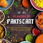 [PDF] [EPUB] Flavors of Pakistan: Discover the Flavors of Pakistan with These Delicious Recipes! Download