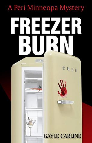 [PDF] [EPUB] Freezer Burn (A Peri Minneopa Mystery, #1) Download by Gayle Carline