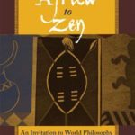 [PDF] [EPUB] From Africa to Zen: An Invitation to World Philosophy Download