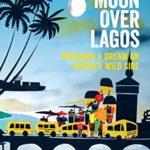 [PDF] [EPUB] Gibbous Moon Over Lagos Download