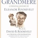 [PDF] [EPUB] Grandmere: A Personal History of Eleanor Roosevelt Download