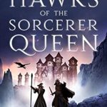 [PDF] [EPUB] Hawks of the Sorcerer Queen (Terror and Talons Book 1) Download