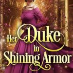 [PDF] [EPUB] Her Duke in Shining Armor Download