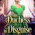 [PDF] [EPUB] His Duchess in Disguise Download