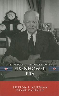 [PDF] [EPUB] Historical Dictionary of the Eisenhower Era Download by Burton Ira Kaufman
