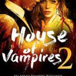 [PDF] [EPUB] House Of Vampires 2 (The Lorena Quinn Trilogy) Download