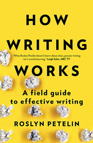 [PDF] [EPUB] How Writing Works: A Field Guide to Effective Writing Download by Roslyn Petelin