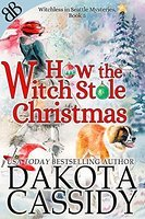 [PDF] [EPUB] How the Witch Stole Christmas (Witchless in Seattle, #5) Download by Dakota Cassidy