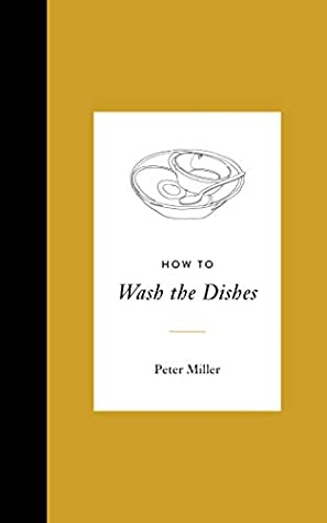[PDF] [EPUB] How to Wash the Dishes Download by Peter Miller