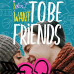 [PDF] [EPUB] I Don't Want To Be Friends (Just Friends, #4) Download