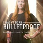 [PDF] [EPUB] I Wasn't Born Bulletproof: Lessons I've Learned (So You Don't Have To) Download