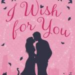 [PDF] [EPUB] I Wish for You Download