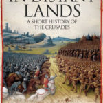 [PDF] [EPUB] In Distant Lands: A Short History of the Crusades Download