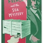 [PDF] [EPUB] Inspector French and the Sea Mystery (Inspector French Mystery) Download