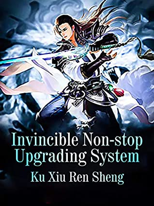 [PDF] [EPUB] Invincible Non-stop Upgrading System: Volume 3 Download by Ku XiuRenSheng