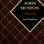 [PDF] [EPUB] John Huston: A Biography Download