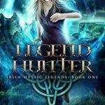 [PDF] [EPUB] Legend Hunter (Irish Mystic Legends Book 1) Download