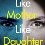 [PDF] [EPUB] Like Mother, Like Daughter Download
