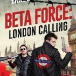 [PDF] [EPUB] London Calling: A Beta Force Comedy Thriller Download