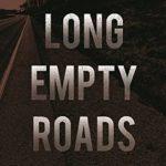 [PDF] [EPUB] Long Empty Roads (The Survivor Journals, #2) Download