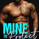 [PDF] [EPUB] Mine to Protect Download