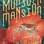 [PDF] [EPUB] Monsoon Mansion: A Memoir Download