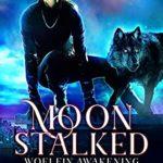 [PDF] [EPUB] Moon Stalked (Woelfin Awakening, #1) Download