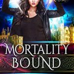 [PDF] [EPUB] Mortality Bound (Mortality Bound #4) Download