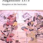[PDF] [EPUB] Nagashino 1575: Slaughter at the barricades Download