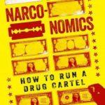 [PDF] [EPUB] Narconomics: How to Run a Drug Cartel Download