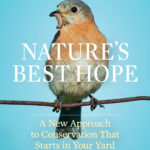 [PDF] [EPUB] Nature's Best Hope: A New Approach to Conservation that Starts in Your Yard Download