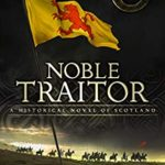 [PDF] [EPUB] Noble Traitor: A Historical Novel of Scotland (Son of Scotland Book 1) Download