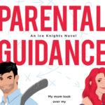 [PDF] [EPUB] Parental Guidance (Ice Knights, #1) Download