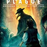 [PDF] [EPUB] Plague: Outbreak in London, 1665 – 1666 Download