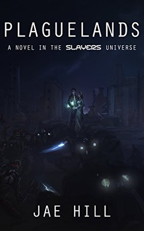 [PDF] [EPUB] Plaguelands (Slayers, #1) Download by Jae Hill