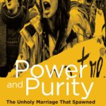 [PDF] [EPUB] Power and Purity: The Unholy Marriage that Spawned America's Social Justice Warriors Download