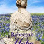 [PDF] [EPUB] Rebecca's Hope Download