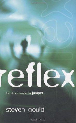 [PDF] [EPUB] Reflex (Jumper, #2) Download by Steven Gould