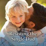 [PDF] [EPUB] Resisting The Single Dad Download