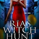 [PDF] [EPUB] Ria's Witch Hunt (Ria Miller and the Monsters Book 3) Download