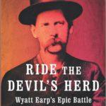 [PDF] [EPUB] Ride the Devil's Herd: Wyatt Earp's Epic Battle Against the West's Biggest Outlaw Gang Download