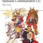 [PDF] [EPUB] Samurai Commanders (1): 940-1576 (Elite) Download