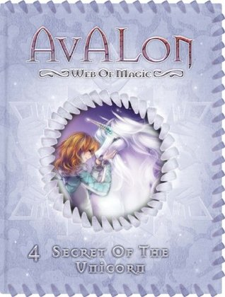 [PDF] [EPUB] Secret of the Unicorn (Avalon: Web of Magic #4) Download by Rachel Roberts