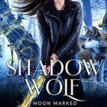 [PDF] [EPUB] Shadow Wolf (Moon Marked Book 2) Download